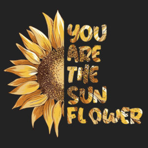 YOU ARE THE SUNFLOWER HOODIE  Design
